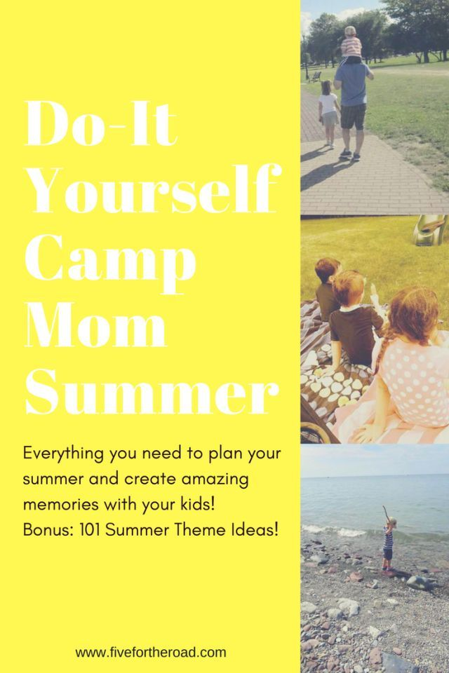 Do it yourself camp mom summer schedule plus 101 theme ideas do it yourself camp mom summer schedule plus 101 theme ideas five for the road family fun summer activities to keep you busy and create more quality solutioingenieria Images