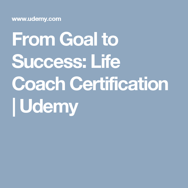 From Goal To Success Life Coach Certification Udemy Lerning