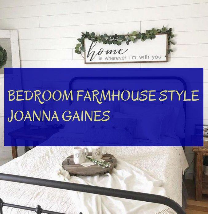 bedroom farmhouse style joanna gaines