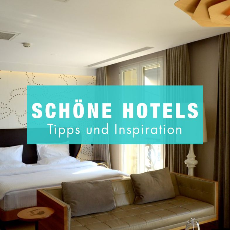Unsere Hoteltipps Wo Ubernachtest Du Am Besten In 2019 Hotels