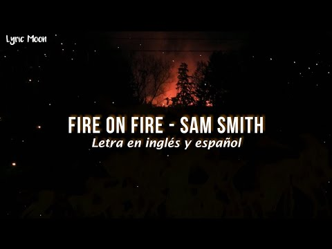Sam Smith Fire On Fire Lyric Letra En Inglés Y Español Youtube Sam Smith Letras Sam Smith Letras Inglesas