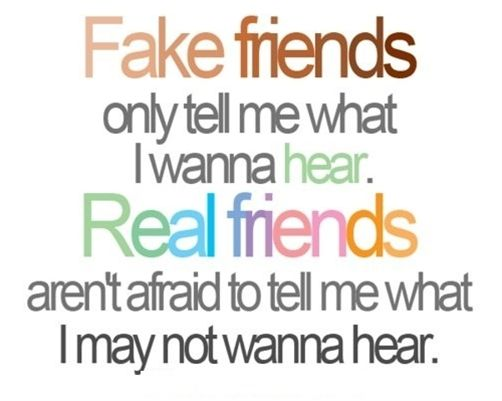 Fake Friends Versus Real Friends Quote Friend Quotes Pinterest Custom Quotes About True Friendship And Fake Friends
