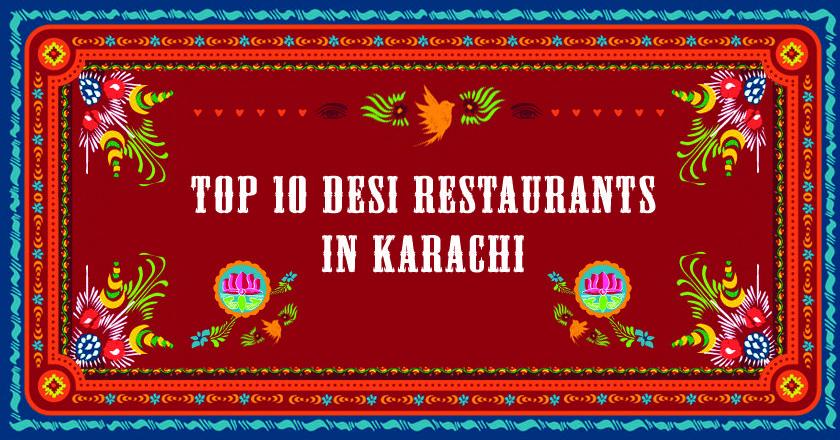 Karachis top desi restaurants that you must try