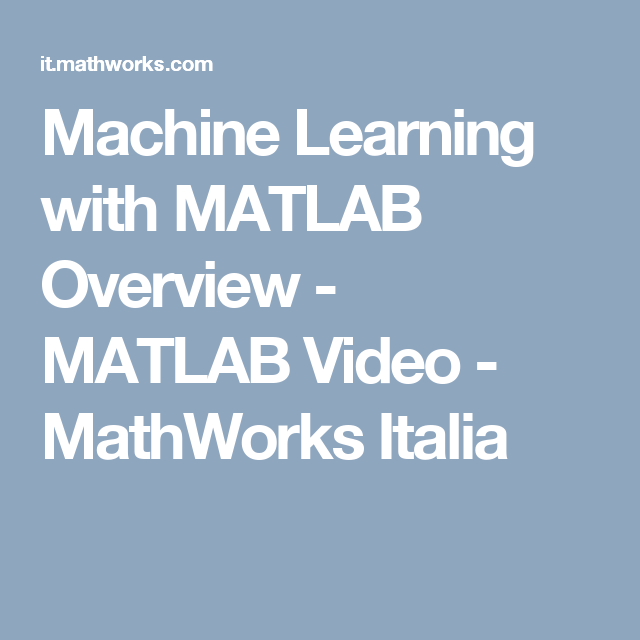 Machine Learning with MATLAB Overview - MATLAB Video - MathWorks ...