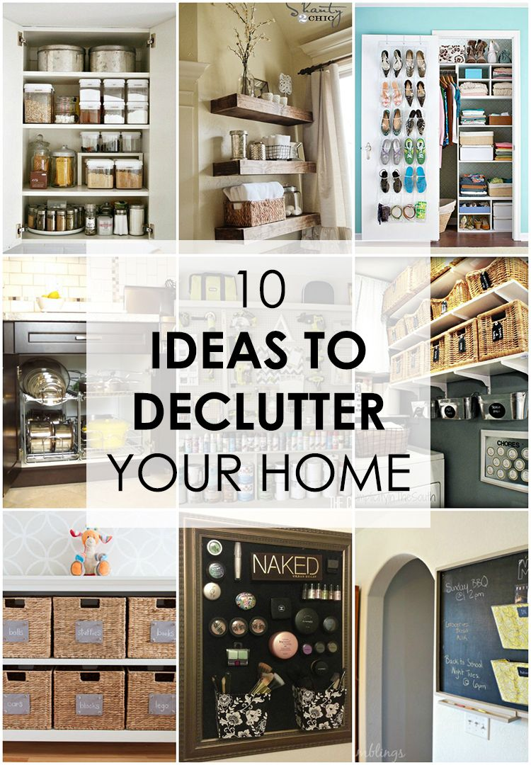 10 Ideas To Declutter Your Home Declutter Your Home Declutter Home