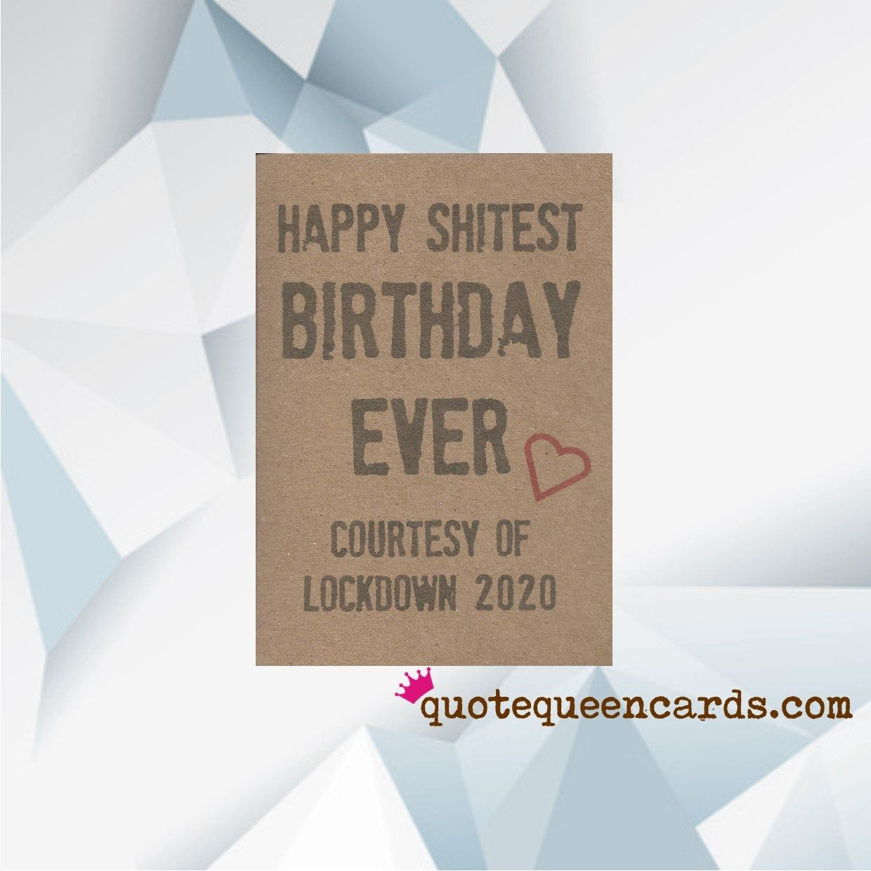 LOCKDOWN BIRTHDAY CARD, For Her, More Designs At Quote