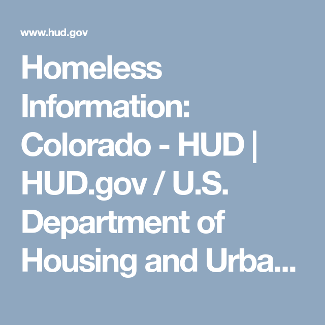Homeless Information Colorado Hud Hud Gov U S Department Of Housing And Urban Development Hud Homeless Colorado California