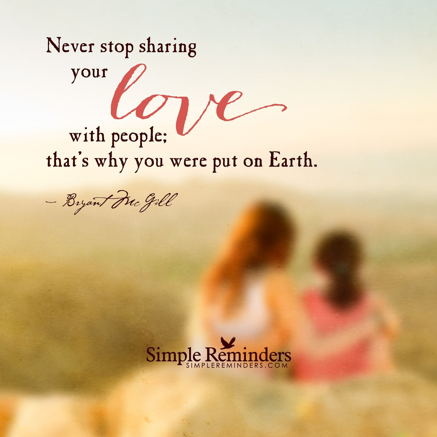 Never stop sharing your love with people; that's why you ...