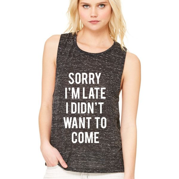 Sorry I'm Late I Didn't Want to Come Women's Flowy Muscle Tank by... ($24) ❤ liked on Polyvore featuring tops, tanks, white, women's clothing, neon tank top, white muscle tank, drapey tank, loose tank and loose white tank