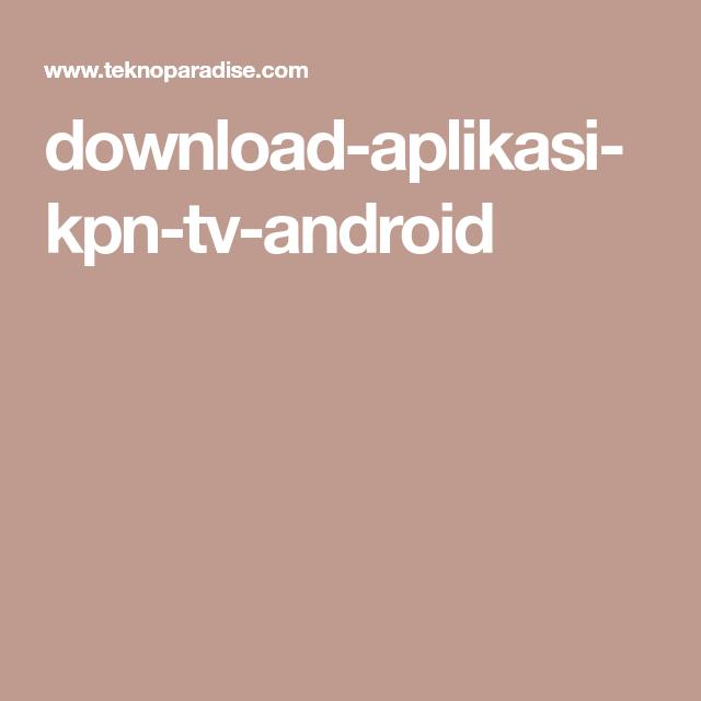 Download Aplikasi Kpn Tv Android Film Romantis Aplikasi Romantis