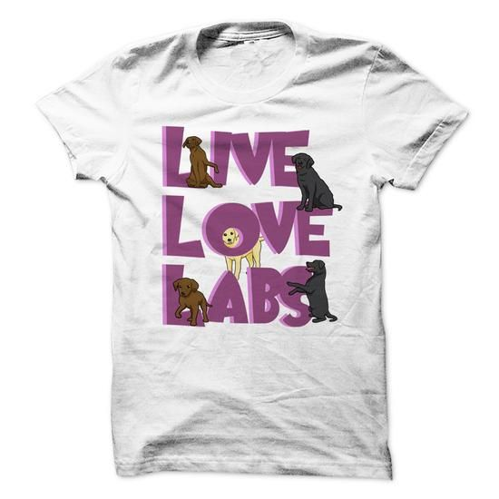 Live Love Labs! The Labrador-Lovers T-Shirt That Says It All! LIMITED TIME ONLY. ORDER NOW if you like, Item Not Sold Anywhere Else. Amazing for you or gift for your family members and your friends. Thank you #dog