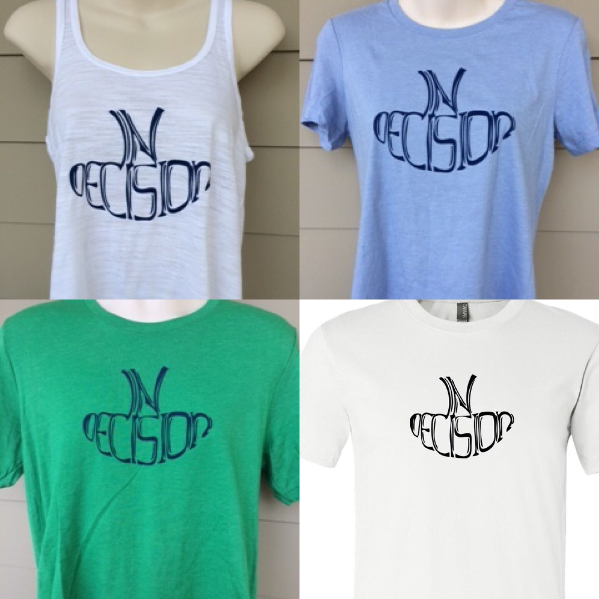 We'll be slingin' these Indecision tees and tanks plus all