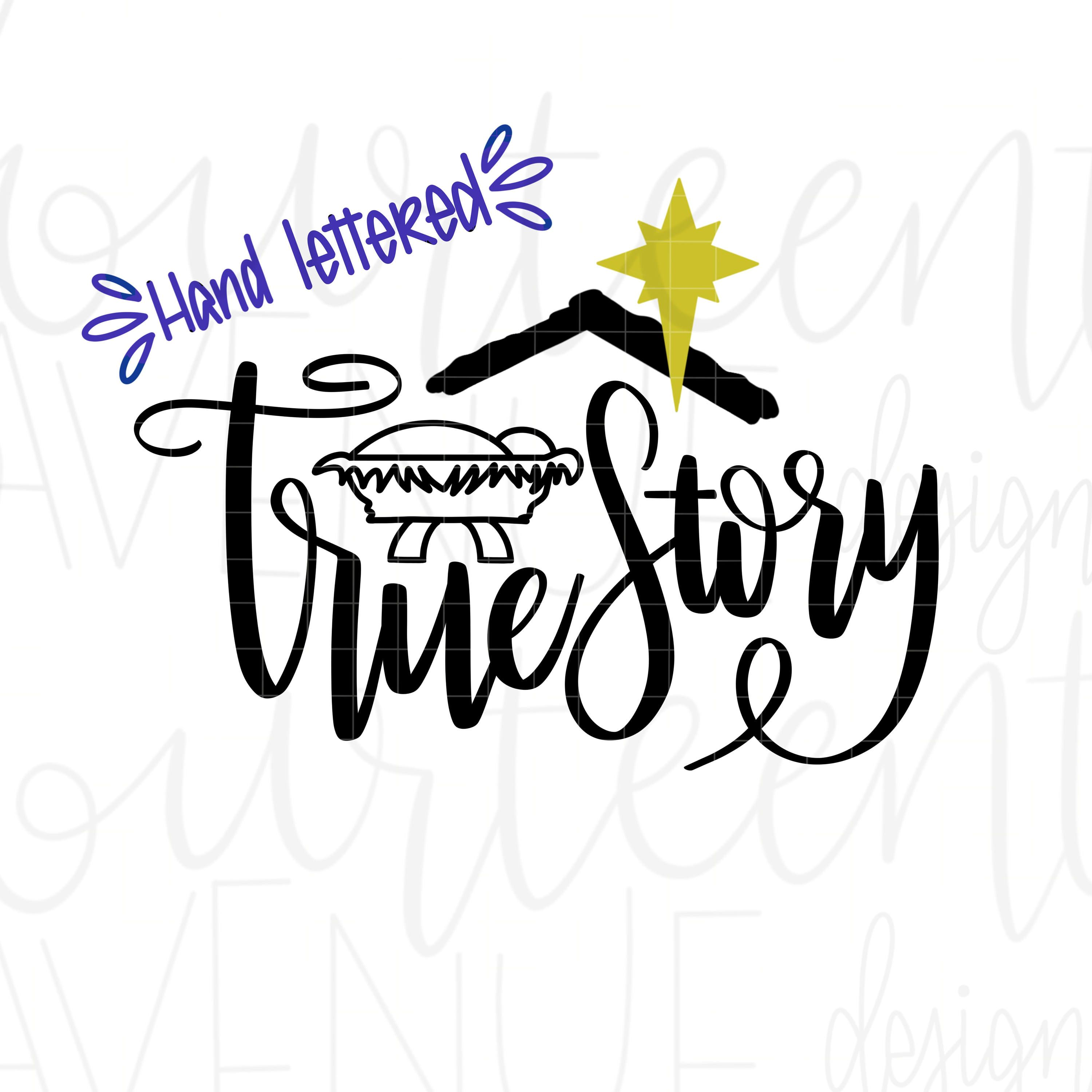 True Story Svg With Nativity And Baby Jesus Details Hand Etsy Lettering Svg Christmas Text