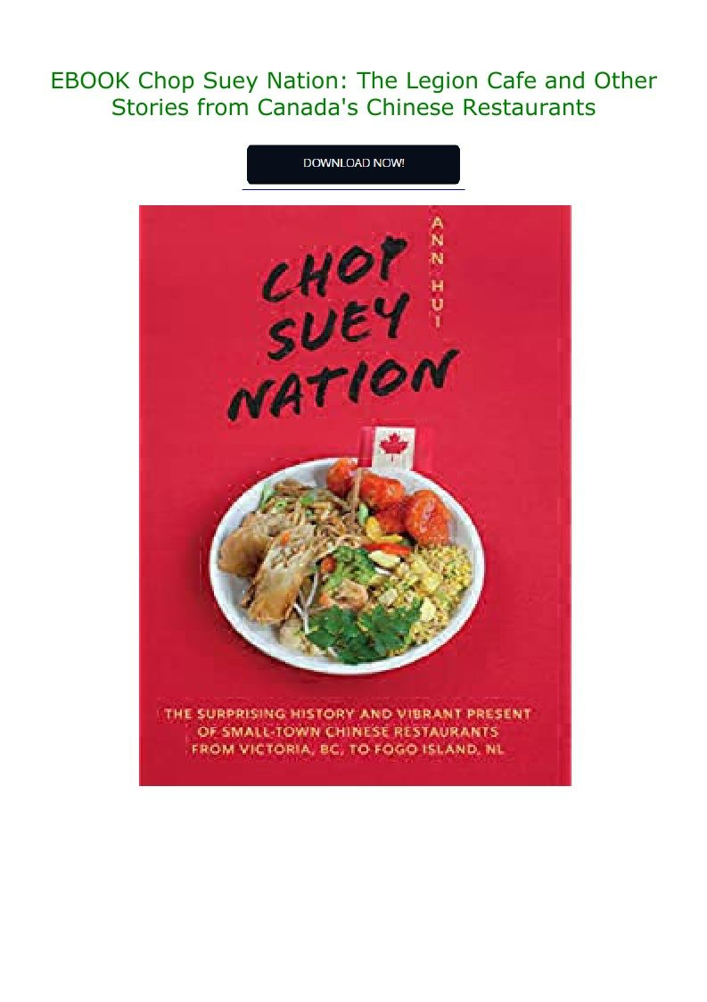Ebook Chop Suey Nation The Legion Cafe And Other Stories From Canada S Chinese Restaurants In 2020 Chinese Restaurant Chop Suey Cafe
