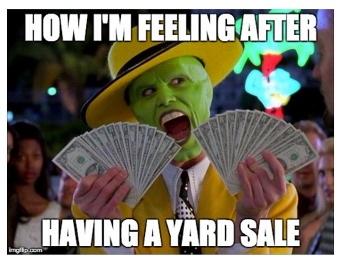 Funny Yard Sale Meme : Yas! exactly how i feel after a yard sale! giggling out loud