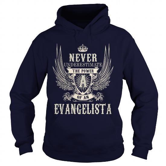 I Love EVANGELISTA EVANGELISTAYEAR EVANGELISTABIRTHDAY EVANGELISTAHOODIE EVANGELISTANAME EVANGELISTAHOODIES  TSHIRT FOR YOU T shirts
