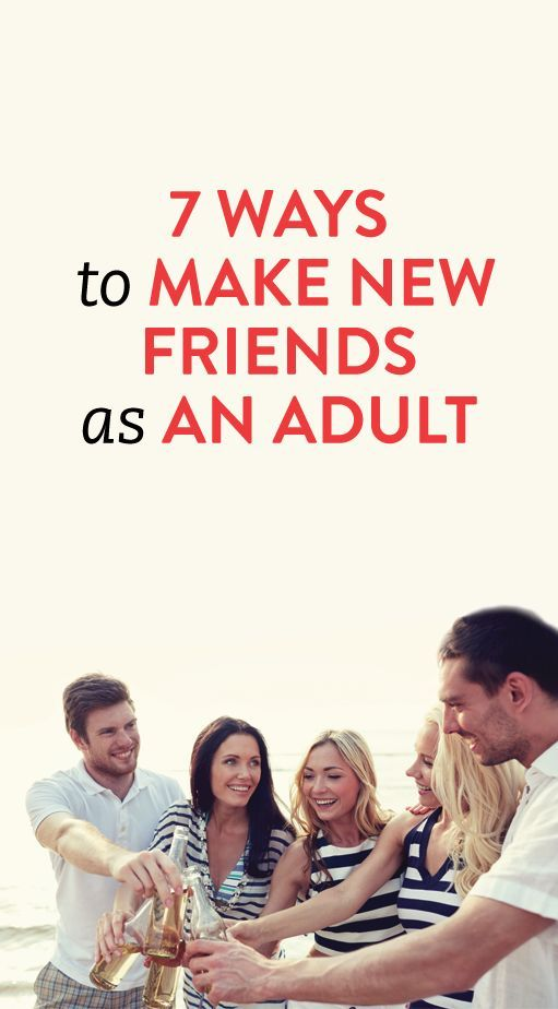 7 Ways To Make New Friends As An Adult, Because Its