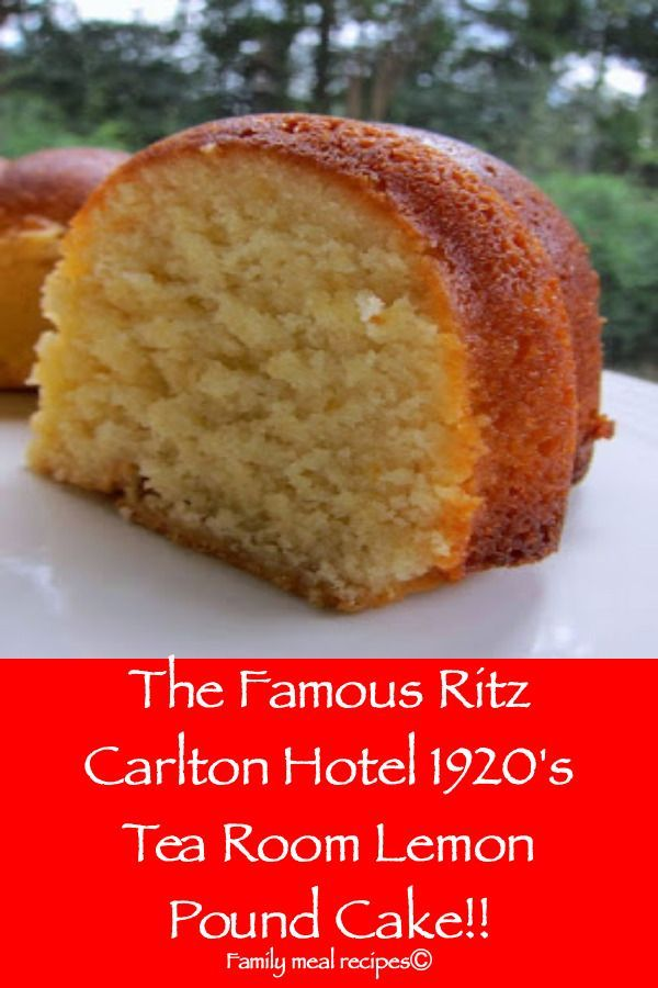 ¡El famoso Ritz Carlton Hotel 1920 s Tea Room Lemon Pound Cake! – Comida familiar r …