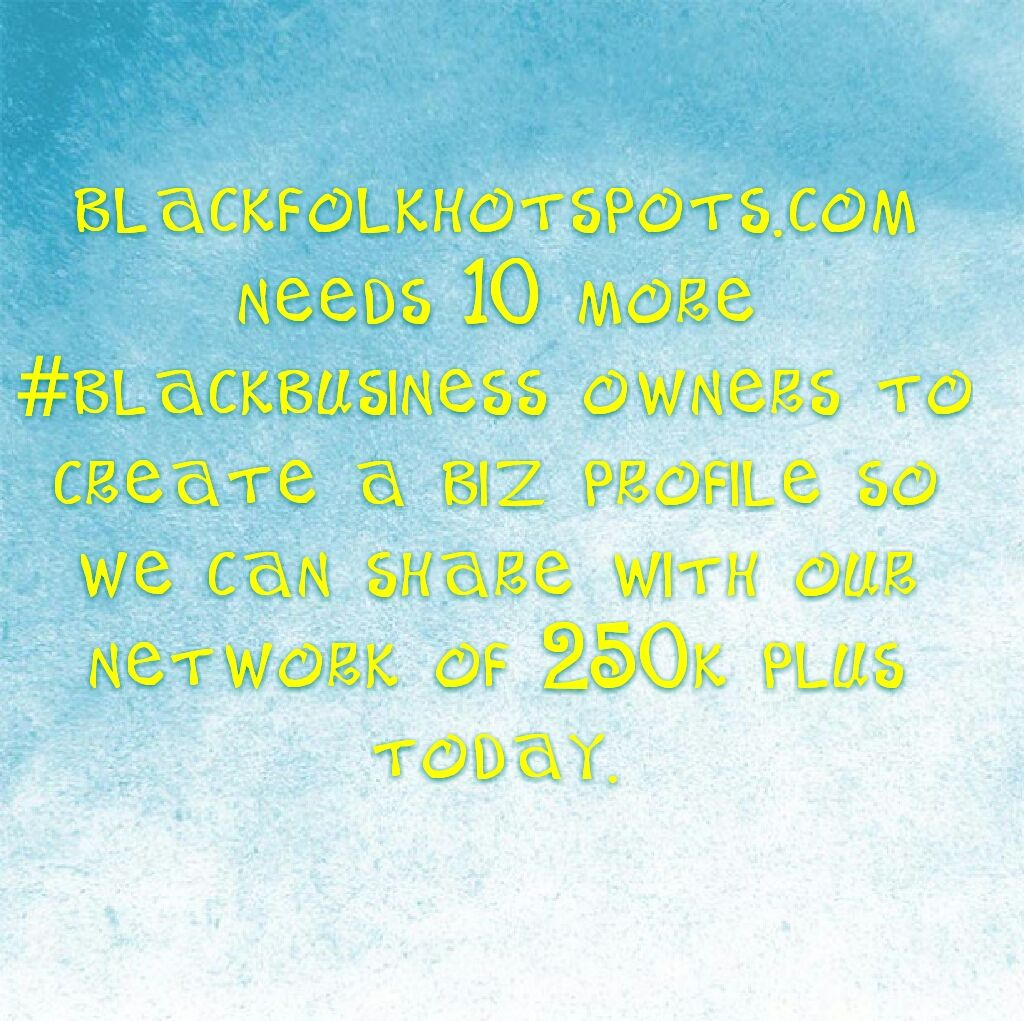 bfhsnetwork.com/main/authorization/signUp?target=http%3A%2F%2Fbfhsnetwork.com%2F%3Fxgi%3D24eplpCFYfYmqZ%26xgkc%3D1 needs 10 more #blackbusiness owners to create a biz profile so we can share with our network of 250k plus today.  #blackbiz #blackbusiness #urbanevents #supportblackbusiness #blackwallstreet #teamBFHS #powernomics #supportblackbiz #sbbtv #notonedime #blackfriday #blackbusinessmatters #blackdollars #buyblackmovement #blackamerica #marcusgarvey #racetogether #empire  Tag a black…