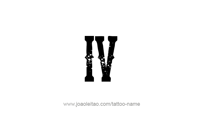 Iv Roman Numeral Tattoo Designs Page 4 Of 4 Tattoos With Names Tattoos Tattoo Designs Jewerly Tattoo