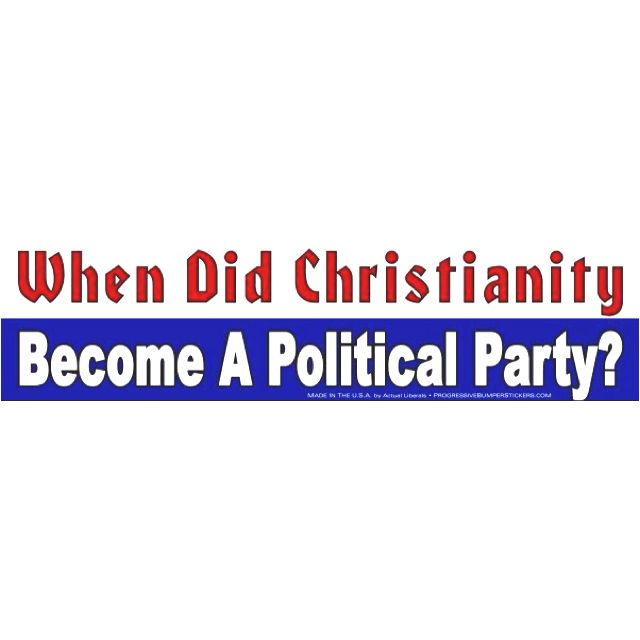 When did Christianity Become a Political Party?  Jesus would so NOT be down with this.