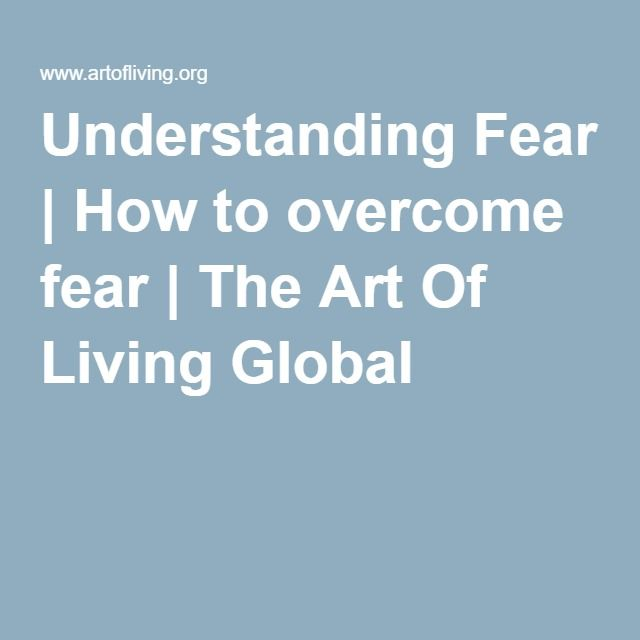 Understanding Fear How to overcome fear The Art Of Living Global - resume quiz