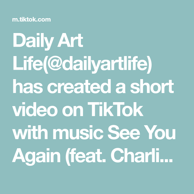 Daily Art Life Dailyartlife Has Created A Short Video On Tiktok With Music See You Again Feat Charlie Puth Make The Dolphins Life Art Daily Art Life