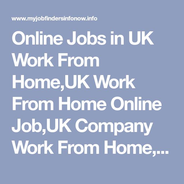 Online Jobs In Uk Work From Home Uk Work From Home Online Job Uk Company Work From Home Freelance Jobs Uk Gen Online Writing Jobs Work From Home Uk Online Jobs