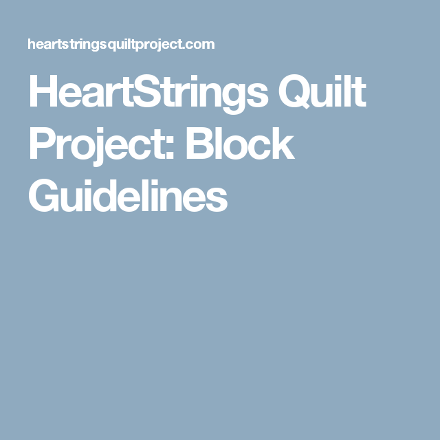 HeartStrings Quilt Project: Block Guidelines | Quilt Blocks ... : guidelines for quilting - Adamdwight.com