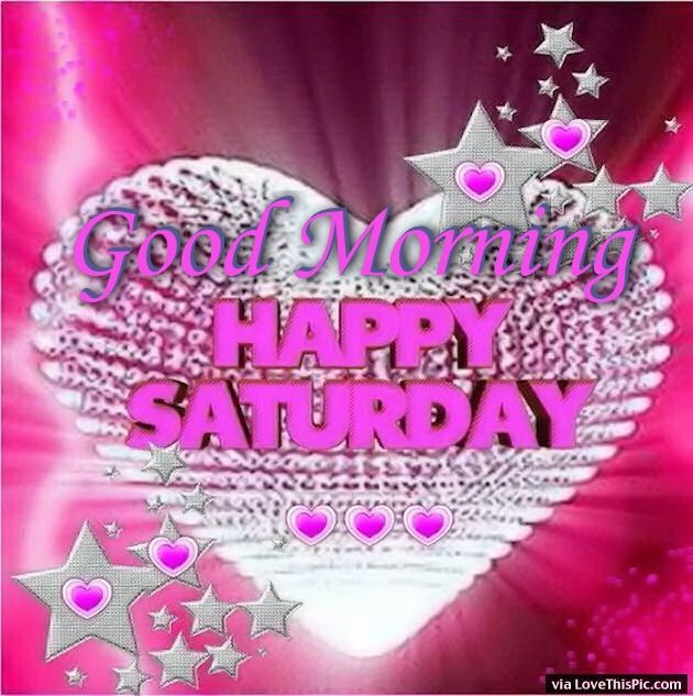 Good Morning Happy Saturday Quote With Starts And Hearts Fridays