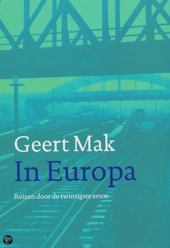 In Europa Geert Mak Books Boeken Books Books To Read