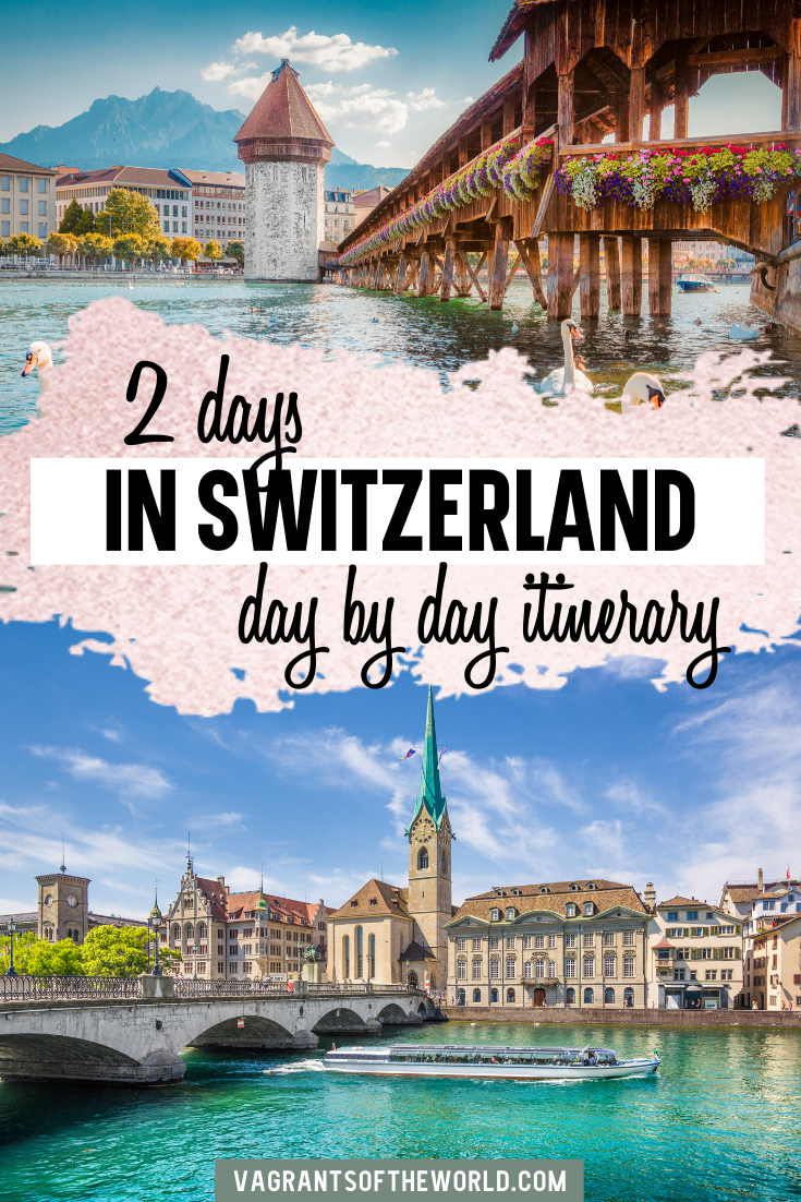 2 Days In Switzerland Itinerary Switzerland Itinerary Europe