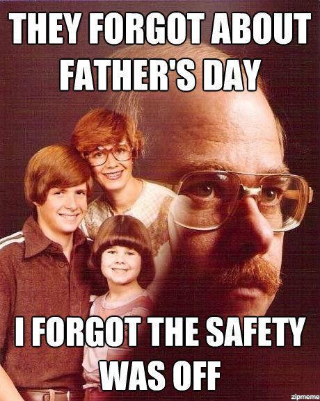 vengeance dad fathers day meme | Funny stuff | Pinterest ...
