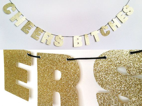 Cheers bitches banner glitter sign wall decor classic gold bachelorette party decoration more also best birthday ideas images on pinterest graduation rh