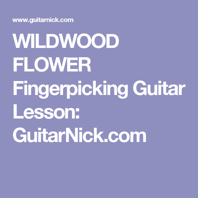 WILDWOOD FLOWER Fingerpicking Guitar Lesson: GuitarNick.com | Guitar ...