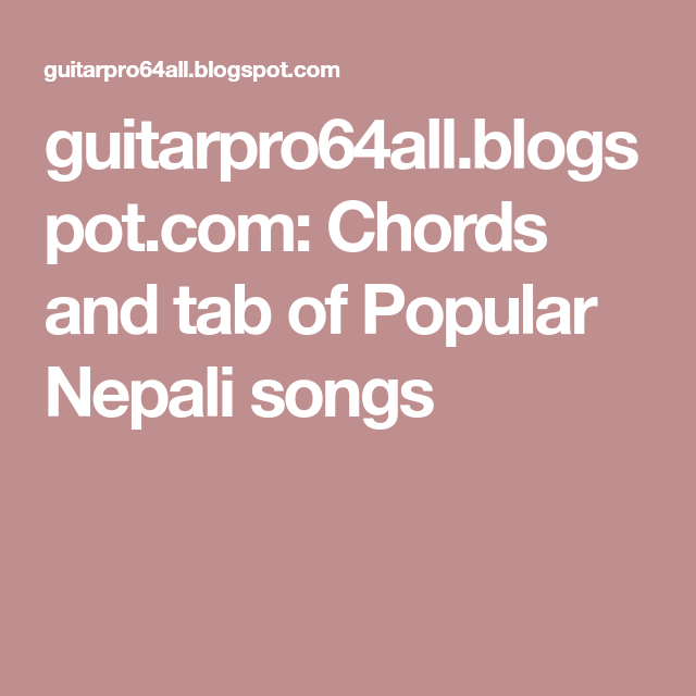 Guitarpro64allspot Chords And Tab Of Popular Nepali Songs