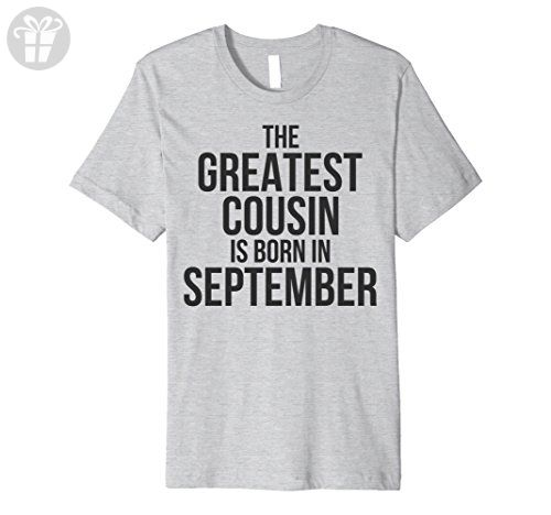 8ccc2e584 Mens The Greatest Cousin's Born In September Birthday Shirt 2XL Heather  Grey - Birthday shirts (*Amazon Partner-Link)