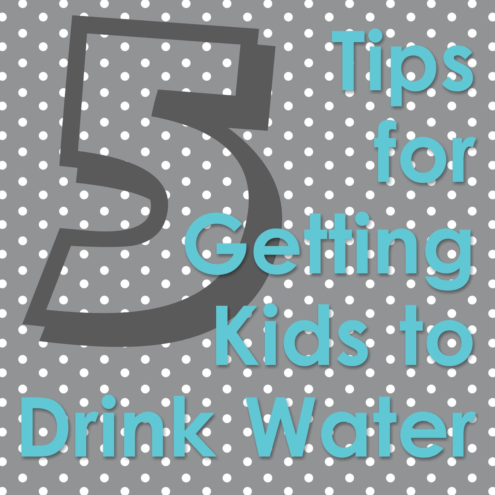 5 Tips for Getting Kids to Drink Water over sugary drinks