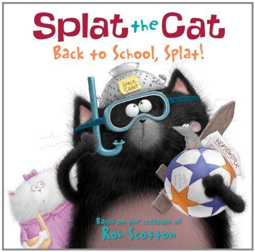 Splat the Cat: Back to School, Splat!/ Laura Bergen, Rob Scotton  http://hip.univ-orleans.fr/ipac20/ipac.jsp?session=138TH38729472.16&menu=search&aspect=subtab48&npp=10&ipp=20&spp=20&profile=scd&ri=&term=splat+the+cat&limitbox_1=none&index=.GK