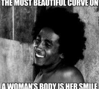 The Most Beautiful Curve On A Woman Is Her Smile Quote Me Bob