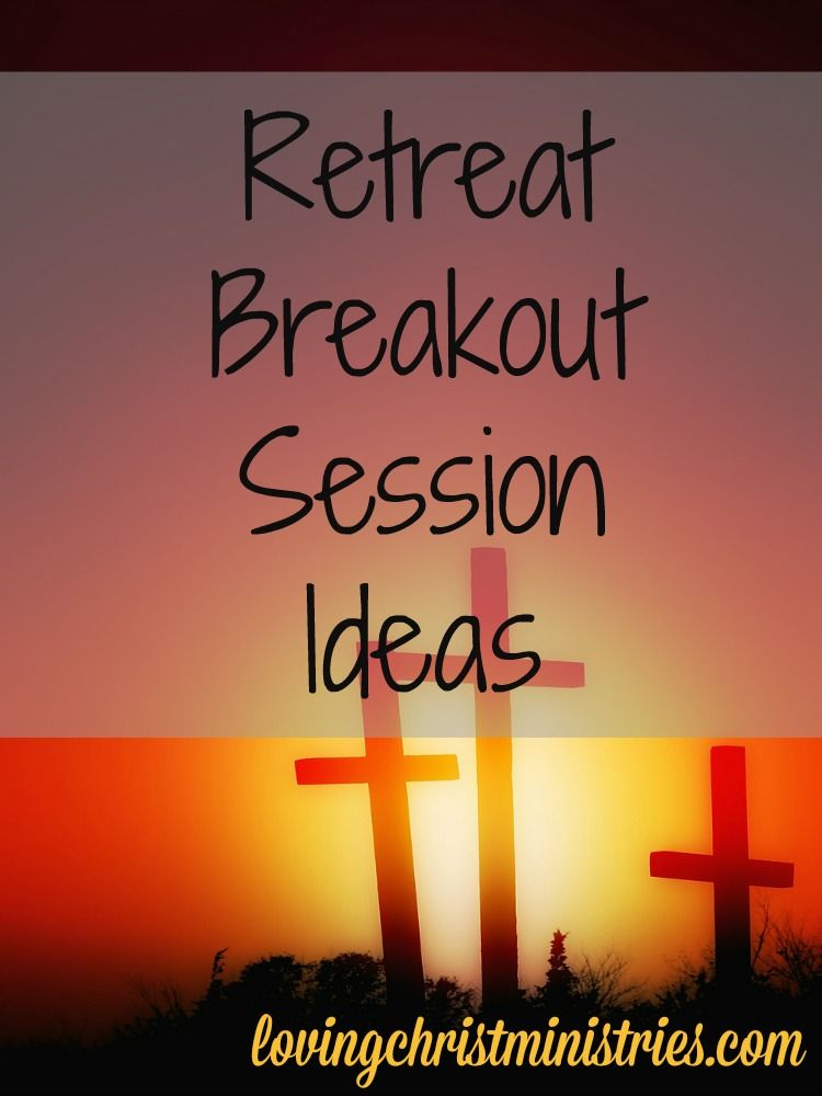 Christian Women's Retreat Breakout Session Resources ...