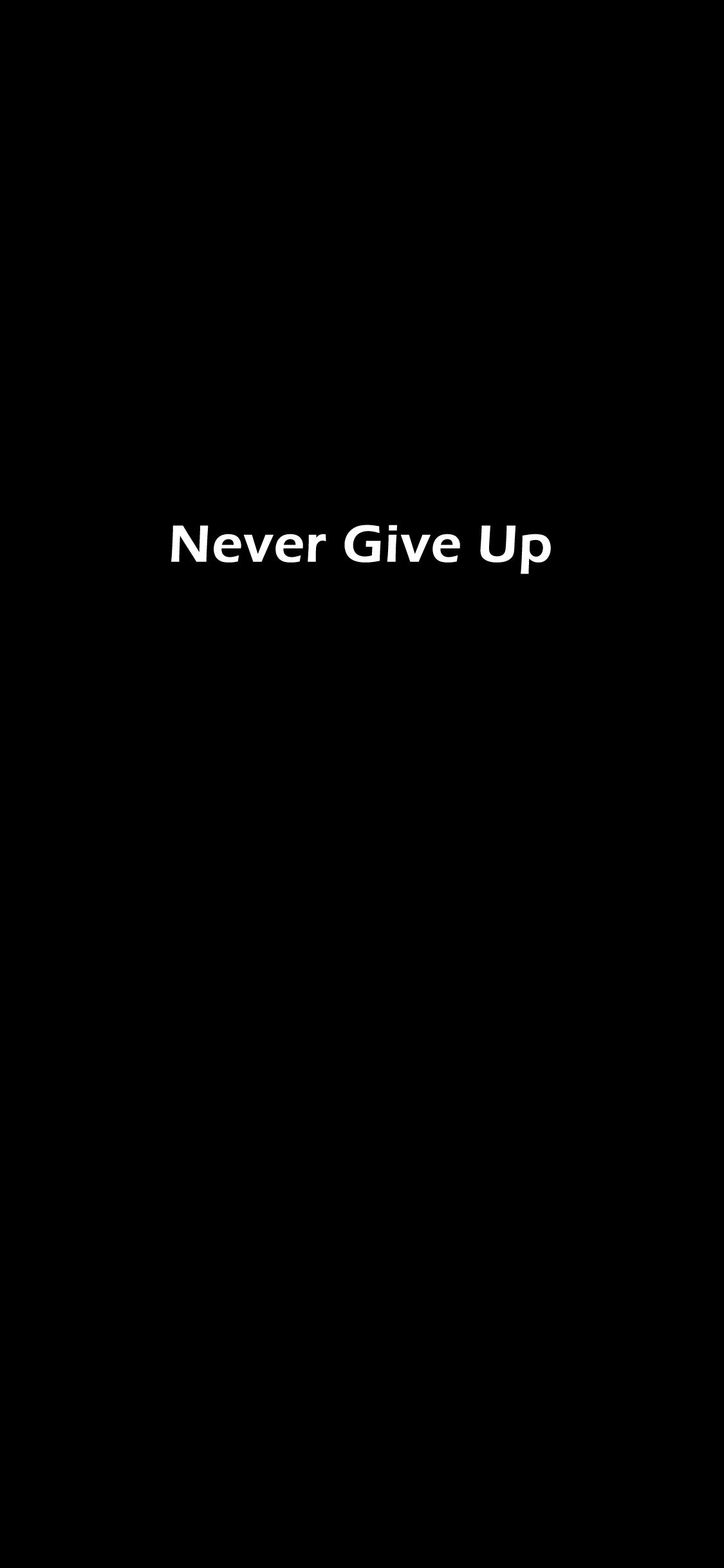 Never Give Up Iphonex Wallpaper Blackandwhite Attitude Blackandwhite Never Give Up Never Give Up Quotes Black Wallpaper
