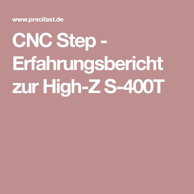 CNC Step - Erfahrungsbericht zur High-Z S-400T