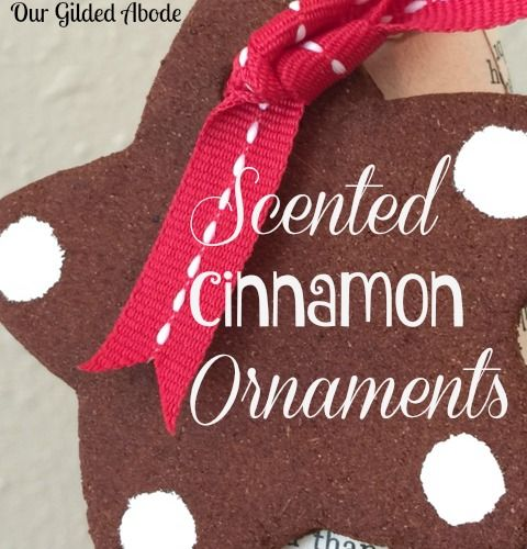 Our Gilded Abode - Scented Cinnamon Ornaments