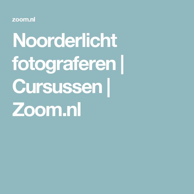 Noorderlicht fotograferen | Cursussen | Zoom.nl
