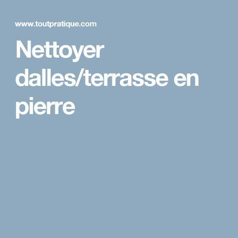 Nettoyer dalles/terrasse en pierre a tester Pinterest