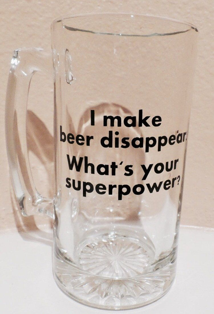 Custom Beer Mug, I Make Beer Disappear. What\'s Your Superpower ...