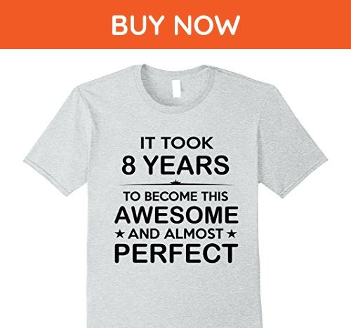 This Is Awesome 8 Year Old 8th Birthday Gifts Ideas T-Shirt For 8 Year Old Boys