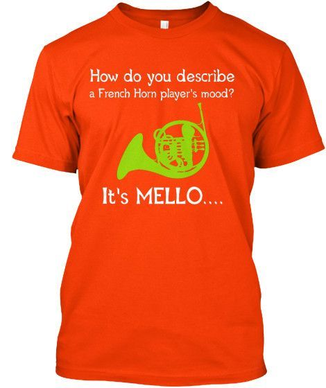 A French Horn's Mood...Mello - T-Shirt