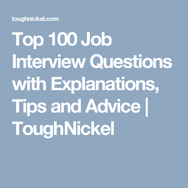 Top 100 Job Interview Questions With Explanations Tips And Advice